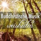 Buddhistische Musik Weisheiten: Entspannungsübungen mit Entspannungsmusik und Einschlafmusik für Tiefschlaf gut fürs Gedächtnis by Various Artists