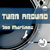 Turn Around by Joe Martinez