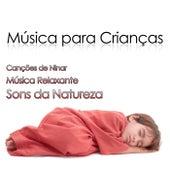 Música para Crianças: Canções de Ninar para Crianças hiperativas com Música Relaxante y Sons da Natureza para Sono Profundo by Various Artists