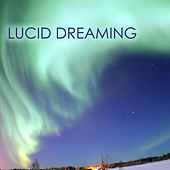 Lucid Dreaming - Pure Meditation Music for Achieving a State of Mindfulness by Various Artists
