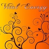 Vital Energy – Peaceful Songs for Awakening, Yoga, Meditation, Tai Chi Chuan & Kundalini Yoga by Various Artists