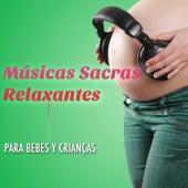 Músicas Sacras mais Tocadas Relaxantes para Bebes y Crianças by Various Artists