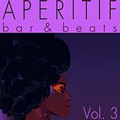 Aperitif, Vol. 3 (Bar & Beats) by Various Artists