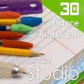 Sottofondo Studio - 30 Tracce Rilassanti New Age Selezionate per lo Studio, la Concentrazione e la Memoria by Various Artists