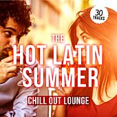 The Hot Latin Summer Chill out Lounge by Various Artists