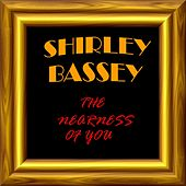 The Nearness of You von Shirley Bassey