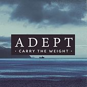Carry the Weight by Adept (Metal)