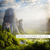 Greek Lounge Deluxe: Top 10 of All Times von Various Artists