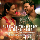 Already Tomorrow in Hong Kong (Original Motion Picture Soundtrack) by Various Artists