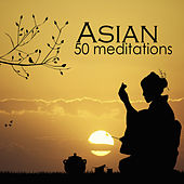 Asian 50 Meditations - Traditional Instrumental Music for Relaxation and Zen Meditation, Koto Music, Sitar Music, Shakuhachi Flute Music and Hang Drum Music by Asian Music Academy