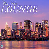 City Wave Lounge by Various Artists