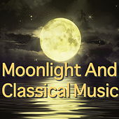 Moonlight And Classical Music by Various Artists