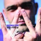Vivo e vero - EP by Bassi Maestro
