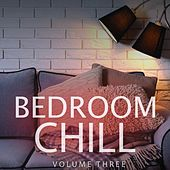 Bedroom Chill, Vol. 3 (Best Of Electronica & Ambient) by Various Artists