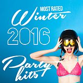 Most Rated Winter 2016 Party Hits by Various Artists