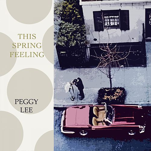 This Spring Feeling von Peggy Lee