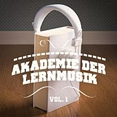 Akademie der Lernmusik, Vol. 1 (A Mix of Chill Out, Classical, Electro, Latin Music and Jazz to Help You Focus and Study) by Various Artists