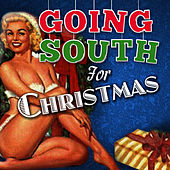 Going South for Christmas by Various Artists