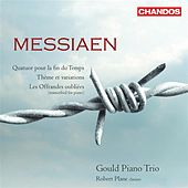 MESSIAEN, O.: Quatour pour la fin du temps / Theme and Variations / Les offrandes oubliees (Plane, Gould Piano Trio) by Various Artists