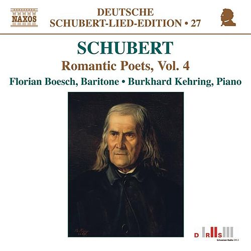 SCHUBERT: Lied Edition 27 - Romantic Poets, Vol. 4 by Burkhard Kehring