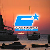 Clubland Beach - Ibiza Sunset by Various Artists