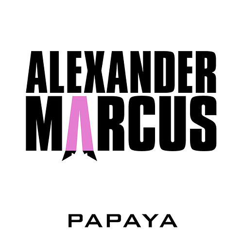 Papaya by Alexander Marcus