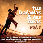 Tus Baladas y las Mias, Vol. 1 by Various Artists