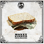 Money Sammich by Five