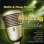 Mafia & Fluxy Presents Strictly Vocals, Vol. 1 by Various Artists