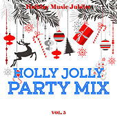 Holiday Music Jubilee: Holly Jolly Party Mix, Vol. 5 by Various Artists