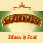 Super Music, Blues & Soul von Various Artists