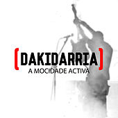 A Mocidade Activa (Live) - Single by Dakidarría