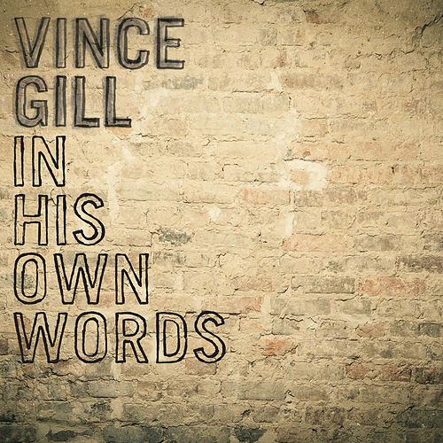 In His Own Words by Vince Gill