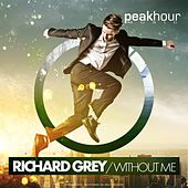 Without Me by Richard Grey