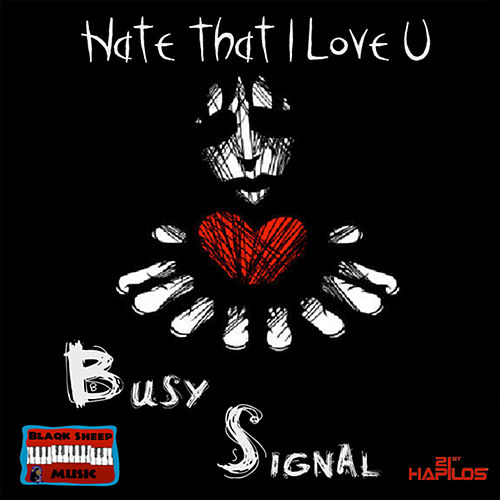 Hate That I Love U - Single by Busy Signal