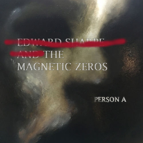 PersonA by Edward Sharpe & The Magnetic Zeros