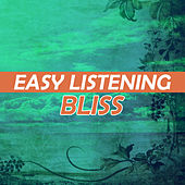 Easy Listening Bliss by Various Artists