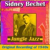 Jungle Jazz - Original Recording of 1940s von Sidney Bechet