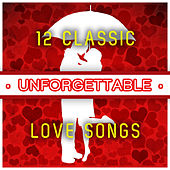 Unforgettable - 12 Classic Love Songs von Various Artists