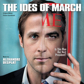 The Ides Of March (Original Motion Picture Soundtrack) von Alexandre Desplat