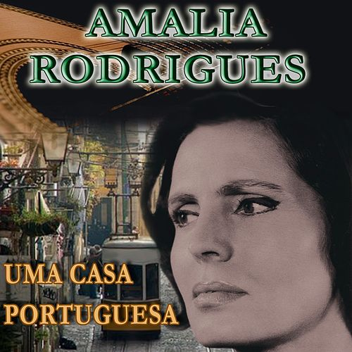 Uma Casa Portugesa by Amalia Rodrigues