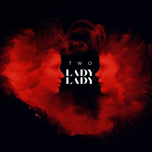 Lady, Lady by Two