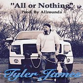 All or Nothing by Tyler James