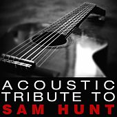 Acoustic Tribute to Sam Hunt by Guitar Tribute Players