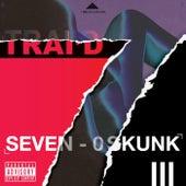7 0 Skunk by Trai'D