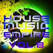 House Music Empire, Vol. 8 - EP by Various Artists