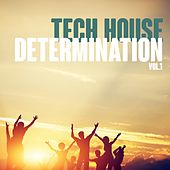 Tech House Determination, Vol. 1 by Various Artists