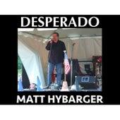 Desperado (Live) - Single by Matt Hybarger