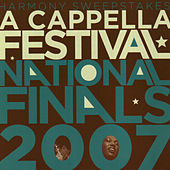 2007 Harmony Sweepstakes a Cappella Festival National Finals by Various Artists