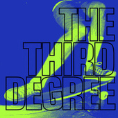 The Third Degree by Third Degree
